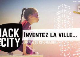 Hack The City: 2ème rendez-vous co-créatif pour réinventer la proximitédans la ville