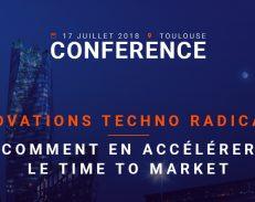 17 juillet: Innovations techno radicales : comment accélérer le time to market ?