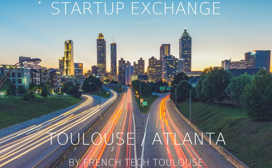 Toulouse: la French Tech s'exporteà Atlanta et Tel Aviv