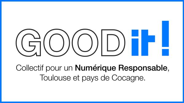 Lancement du collectif GOOD IT! pour un numérique plus responsable en Occitanie.